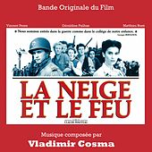 Play & Download La neige et le feu (Bande originale du film de Claude Pinoteau) by Various Artists | Napster