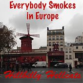Everybody Smokes in Europe by Hillbilly Hellcats