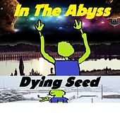 Play & Download In the Abyss by Dying Seed | Napster