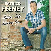 Livin' Life Loving You by Patrick Feeney
