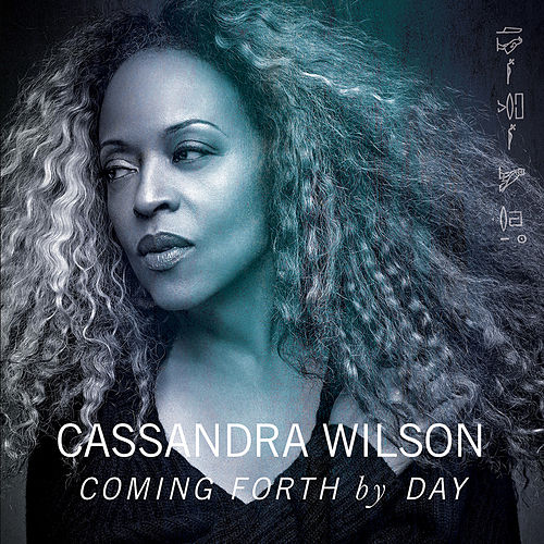 Play & Download Coming Forth by Day by Cassandra Wilson | Napster