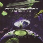 Radioaxiom: A Dub Transmission by Bill Laswell