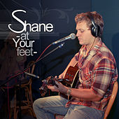At Your Feet by Shane