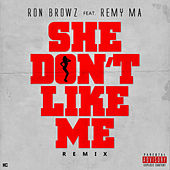 Play & Download She Don't Like Me (Remix) [feat. Remy Ma] by Ron Browz | Napster