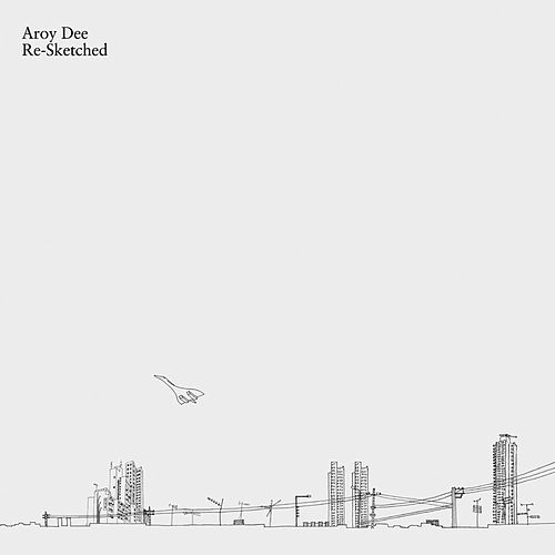Play & Download Re-Sketched by Aroy Dee | Napster