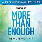 More Than Enough by New Life Worship