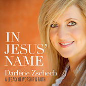 Play & Download In Jesus' Name: A Legacy of Worship & Faith by Darlene Zschech | Napster