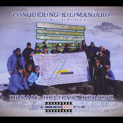 Play & Download Conquering Kilimanjaro (Original Motion Picture Soundtrack) by Wayne Gratz | Napster