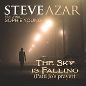 Play & Download The Sky Is Falling (Patti Jo's Prayer) [feat. Sophi Young] by Steve Azar | Napster