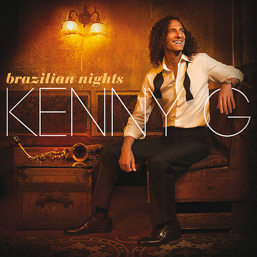 Brazilian Nights (Deluxe Edition) de Kenny G