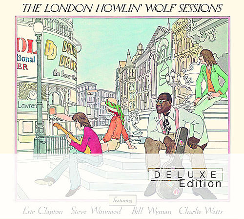 Play & Download The London Howlin' Wolf Sessions: Deluxe Edition by Howlin' Wolf | Napster