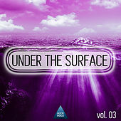 Under the Surface, Vol.03 by Various Artists