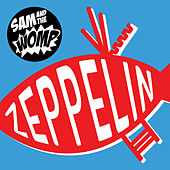 Zeppelin by Sam and the Womp