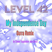 Play & Download My Independence Day (Ourra Remix) by Level 42 | Napster