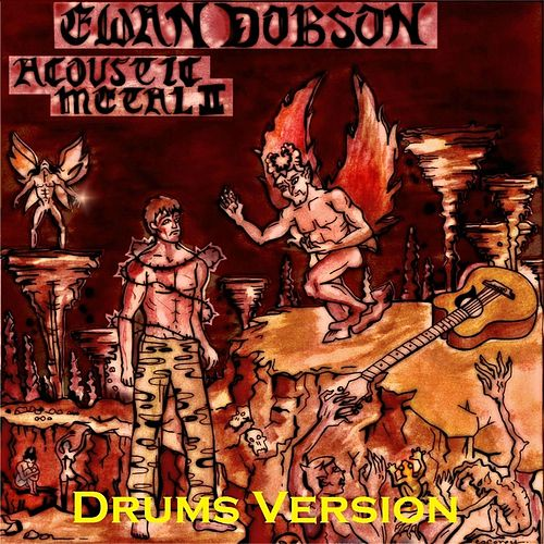 Play & Download Acoustic Metal 2 (Drums Version) by Ewan Dobson | Napster