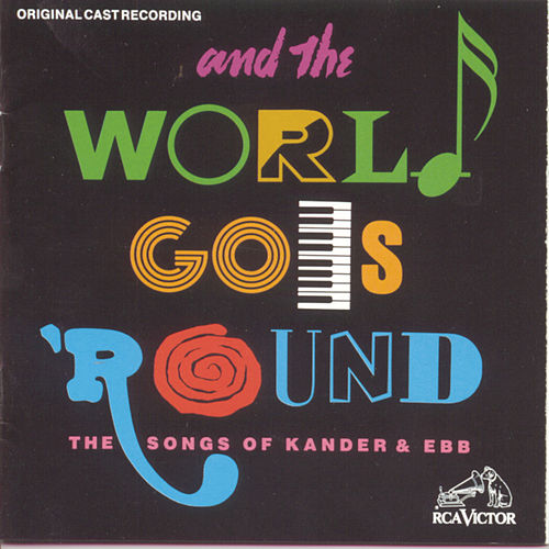 Play & Download And The World Goes 'Round - Songs Of Kander & Ebb by John Kander and Fred Ebb | Napster