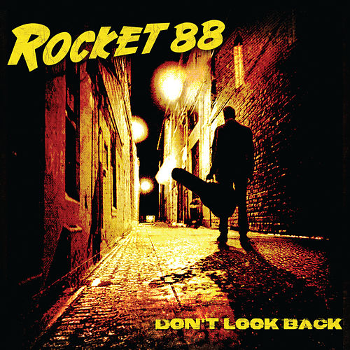 Play & Download Don't Look Back by Rocket 88 | Napster