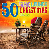 50 Relaxing Lounge Christmas Songs by Various Artists