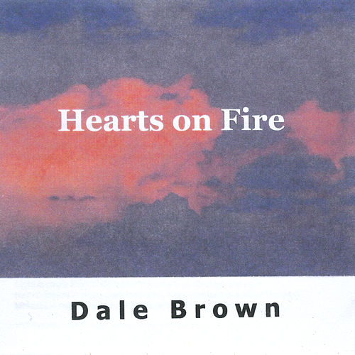Hearts On Fire by Dale Brown