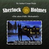 Die alten Fälle (Reloaded) - Fall 18: Der Hund der Baskervilles von Sherlock Holmes