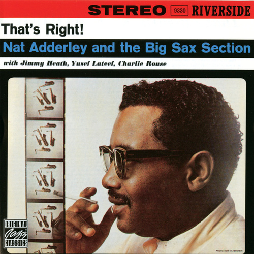 Play & Download That's Right: Nat Adderley And The Big Sax... by Nat Adderley | Napster