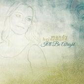 It'll Be Alright by Mandy Heinemann