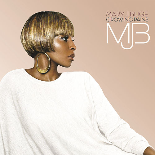 Play & Download Growing Pains by Mary J. Blige | Napster