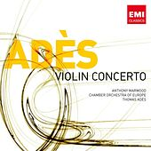 Play & Download Ades: Violin Concerto by Anthony Marwood | Napster