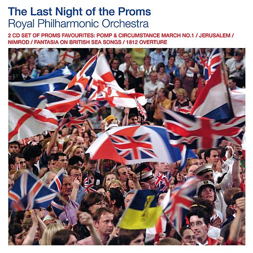 Last Night Of The Proms von Royal Philharmonic Orchestra