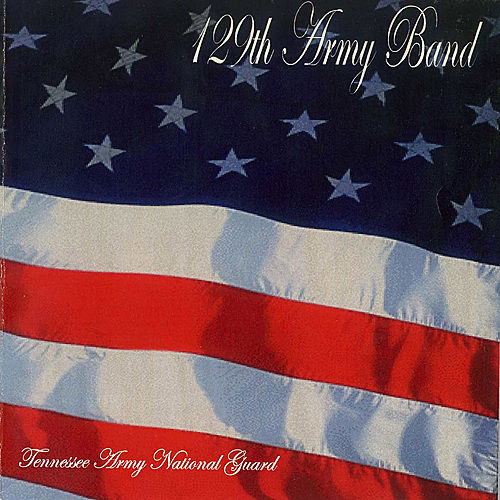 Play & Download 129th Army Band by 129th Army Band | Napster