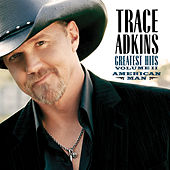 Play & Download American Man, Greatest Hits Volume II by Trace Adkins | Napster