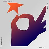 My Tech by Robbie Rivera
