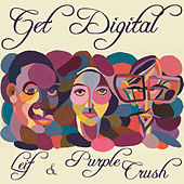 Play & Download Get Digital Remix - EP by Purple Crush | Napster