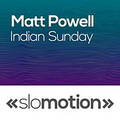 Indian Summer by Matt Powell