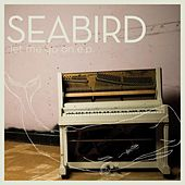 Let Me Go On - EP by Seabird