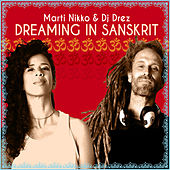 Play & Download Dreaming in Sanskrit by DJ Drez | Napster