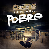 Play & Download La Vida Del Pobre by Los Chairez | Napster