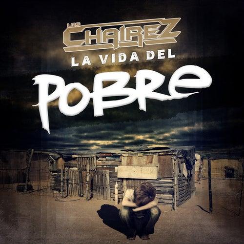 La Vida Del Pobre by Los Chairez