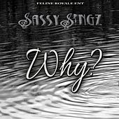 Play & Download Why - Single by Sassysingz | Napster