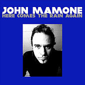 Here Comes the Rain Again by John Mamone