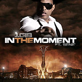 Play & Download In the Moment (feat. Sene') by J. Gib | Napster