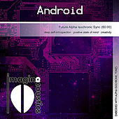 Play & Download Android (Future Alpha Isochronic Sync) by Imaginacoustics | Napster