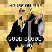 Play & Download House On Fire by The Dregs | Napster