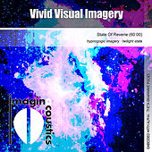 Play & Download Vivid Visual Imagery (State of Reverie) by Imaginacoustics | Napster