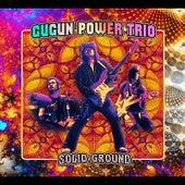Solid Ground by Gugun Power Trio