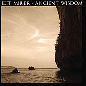 Play & Download Ancient Wisdom by Jeff Miller | Napster