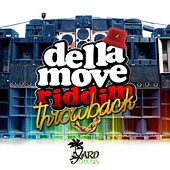 Play & Download Della Move Riddim by Various Artists | Napster
