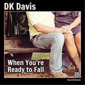 Play & Download When You're Ready to Fall by D.K. Davis | Napster