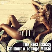 Play & Download The Best Classy Chillout & Lounge Music by Various Artists | Napster