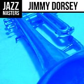 Play & Download Jazz Masters: Jimmy Dorsey by Jimmy Dorsey | Napster